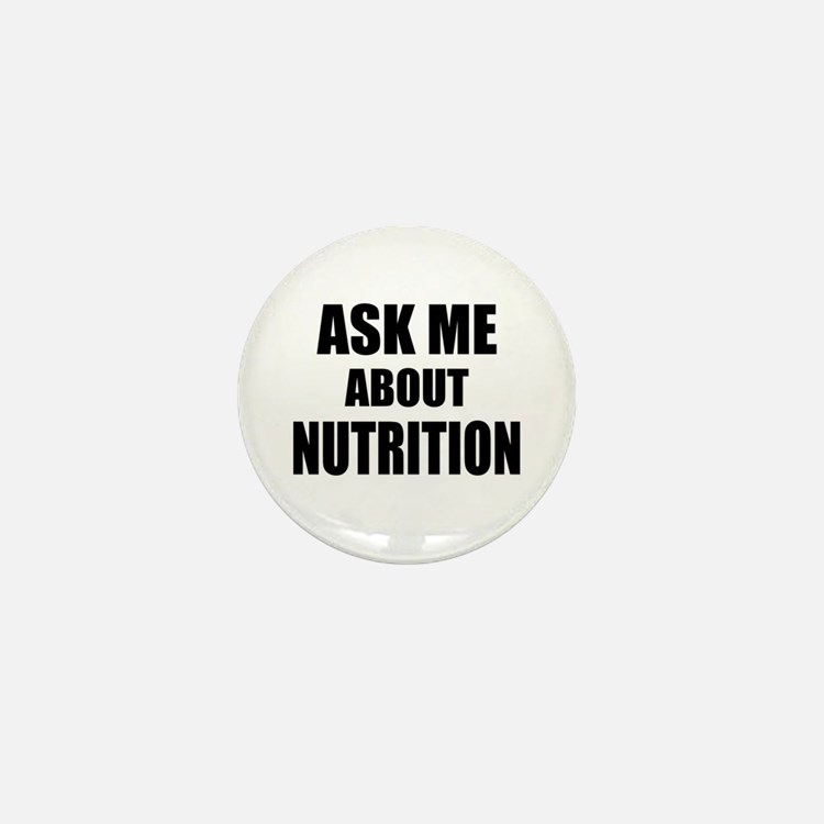 Ask me about Nutrition Mini Button