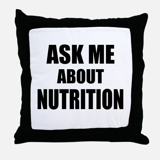 Ask me about Nutrition Throw Pillow