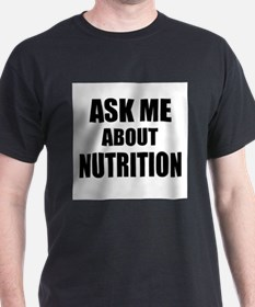 Ask me about Nutrition T-Shirt
