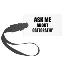 Ask me about Osteopathy Luggage Tag
