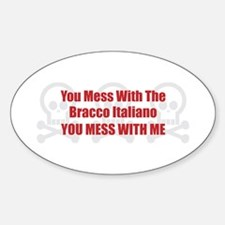Mess With Bracco Oval Decal