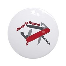 Always Be Prepared Ornament (Round)