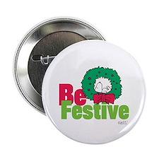 "Snoopy: Be Festive 2.25"" Button"
