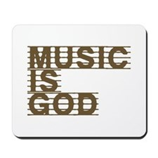 Music Is God Mousepad