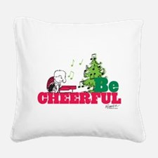 The Peanuts: Be Cheerful Square Canvas Pillow
