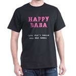 Happy Baba... Dark T-Shirt