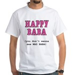 Happy Baba... White T-Shirt