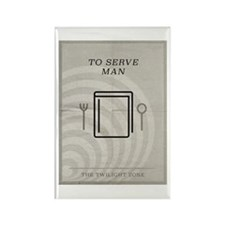To Serve Man Rectangle Magnet