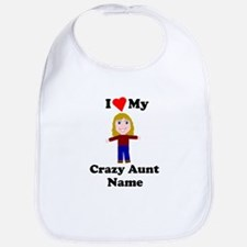 I love my crazy aunt personalize Bib