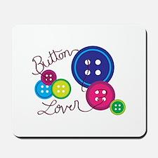 Button Lover Mousepad