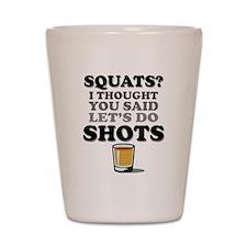 Squats and Shots Shot Glass