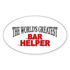 """The World's Greatest Bar Helper"" Oval Decal"