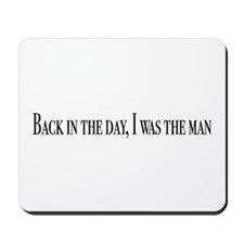 I was the man Mousepad