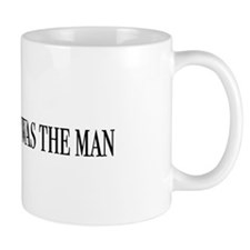 I was the man Mug