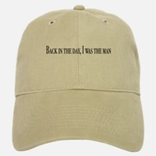 I was the man Baseball Baseball Cap