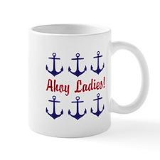 Ahoy Ladies Funny Nautical Anchors Mugs