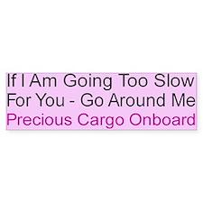 Precious Cargo Bumper Bumper Sticker