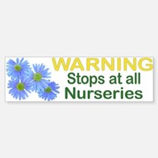Nursery Stops Bumper Bumper Bumper Sticker