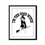I'm The Good Witch Framed Panel Print