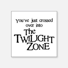 "Into The Twilight Zone Square Sticker 3"" x 3"""