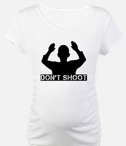 DON'T SHOOT Shirt