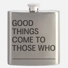 Good Things Come To Those Who Flask