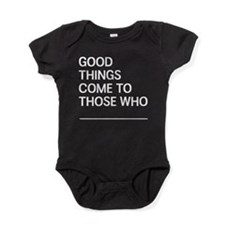Good Things Come To Those Who Baby Bodysuit