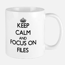 Keep Calm and focus on Files Mugs