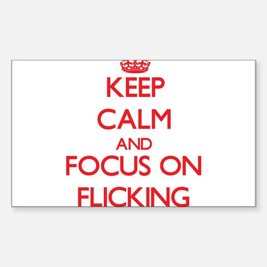 Keep Calm and focus on Flicking Decal
