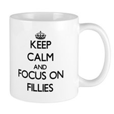 Keep Calm and focus on Fillies Mugs