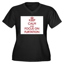 Keep Calm and focus on Flirtation Plus Size T-Shir