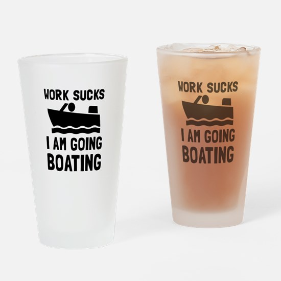 Work Sucks Boating Drinking Glass