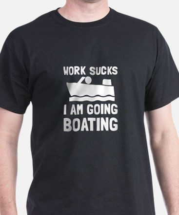 Work Sucks Boating T-Shirt