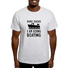 Work Sucks Boating T-Shirt