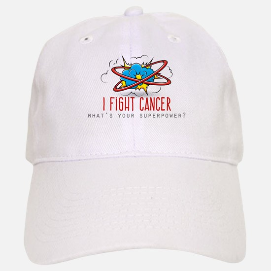 I Fight Cancer Baseball Hat
