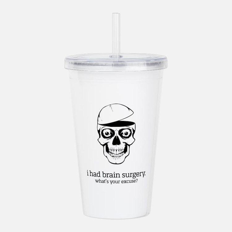 I Had Brain Surgery Acrylic Double-Wall Tumbler