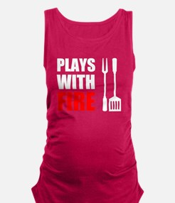 Plays With Fire Grill Maternity Tank Top