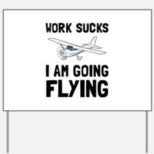 Work Sucks Flying Yard Sign