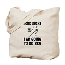 Work Sucks Go Sew Tote Bag