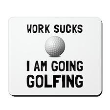 Work Sucks Golfing Mousepad