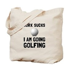 Work Sucks Golfing Tote Bag