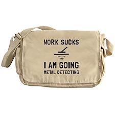 Work Sucks Metal Detecting Messenger Bag