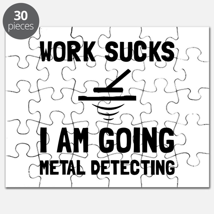 Work Sucks Metal Detecting Puzzle