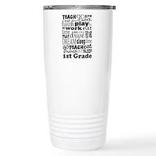 1st Grade Teacher quote Travel Mug
