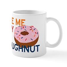 You Make Me So Angry Mug