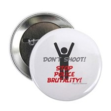 "Hands UP Don't Shoot 2.25"" Button"
