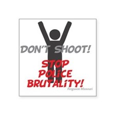 "Hands UP Don't Shoot Square Sticker 3"" x 3"""