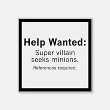 "Minions Wanted Square Sticker 3"" x 3"""