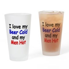 I love my Beer Cold and my Men Hot Drinking Glass