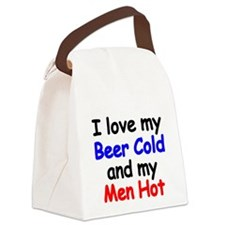 I love my Beer Cold and my Men Hot Canvas Lunch Ba